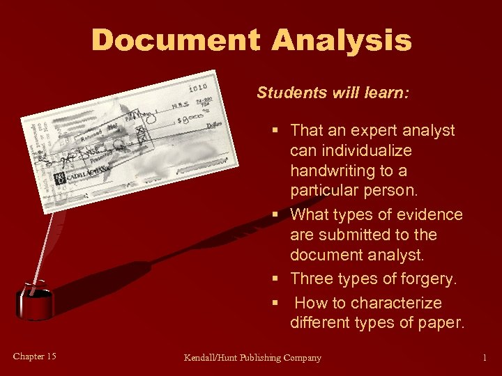 Document Analysis Students will learn: § That an expert analyst can individualize handwriting to