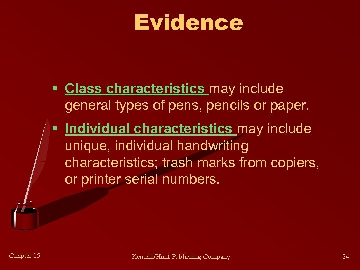 Evidence § Class characteristics may include general types of pens, pencils or paper. §