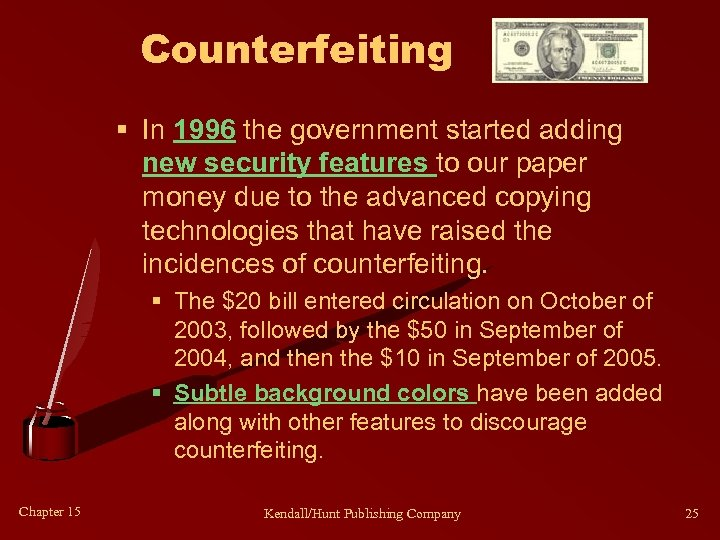 Counterfeiting § In 1996 the government started adding new security features to our paper