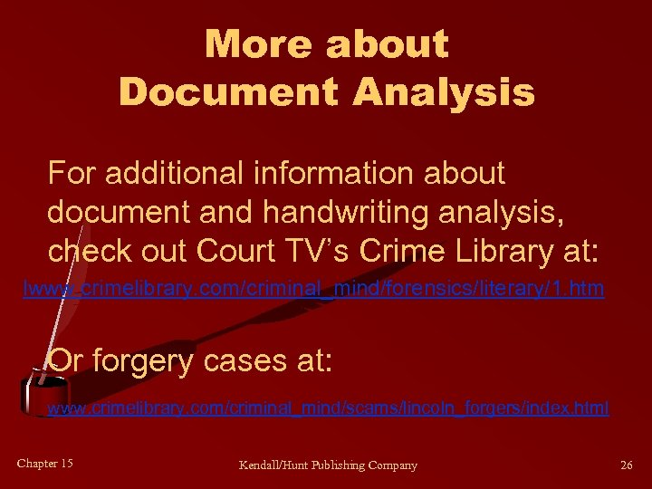 More about Document Analysis For additional information about document and handwriting analysis, check out