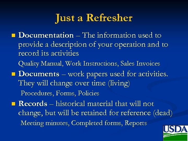 Just a Refresher n Documentation – The information used to provide a description of