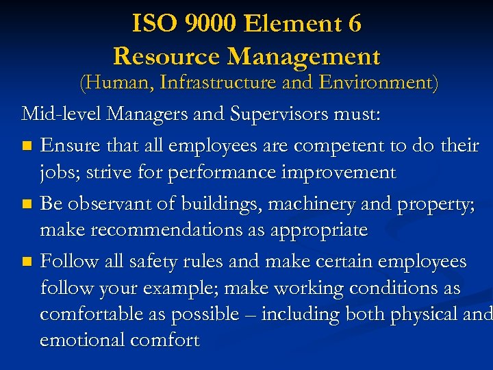 ISO 9000 Element 6 Resource Management (Human, Infrastructure and Environment) Mid-level Managers and Supervisors