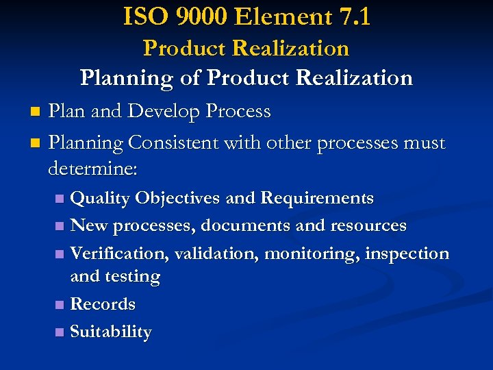 ISO 9000 Element 7. 1 Product Realization Planning of Product Realization Plan and Develop