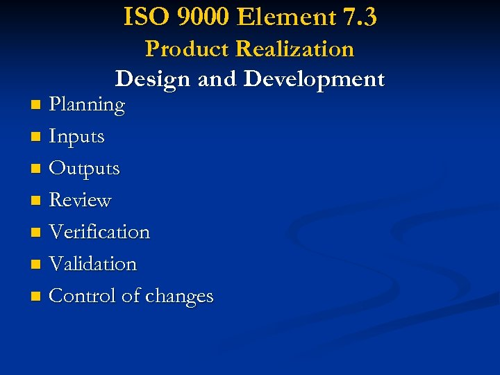 ISO 9000 Element 7. 3 Product Realization Design and Development Planning n Inputs n