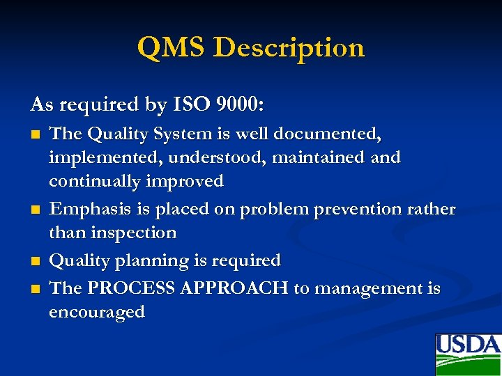 QMS Description As required by ISO 9000: n n The Quality System is well