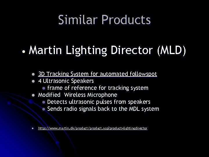 Similar Products • Martin Lighting Director (MLD) l l 3 D Tracking System for