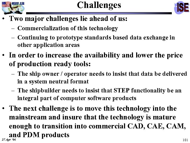 Challenges • Two major challenges lie ahead of us: – Commercialization of this technology