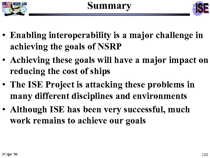 Summary • Enabling interoperability is a major challenge in achieving the goals of NSRP