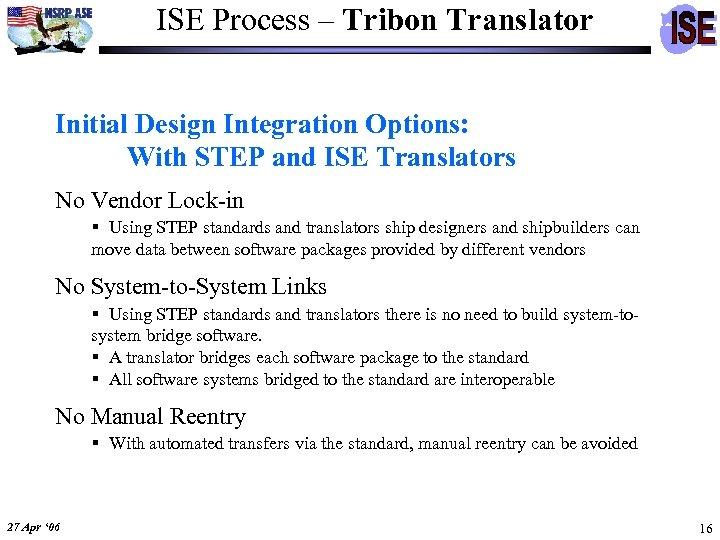 ISE Process – Tribon Translator Initial Design Integration Options: With STEP and ISE Translators