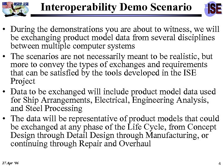 Interoperability Demo Scenario • During the demonstrations you are about to witness, we will