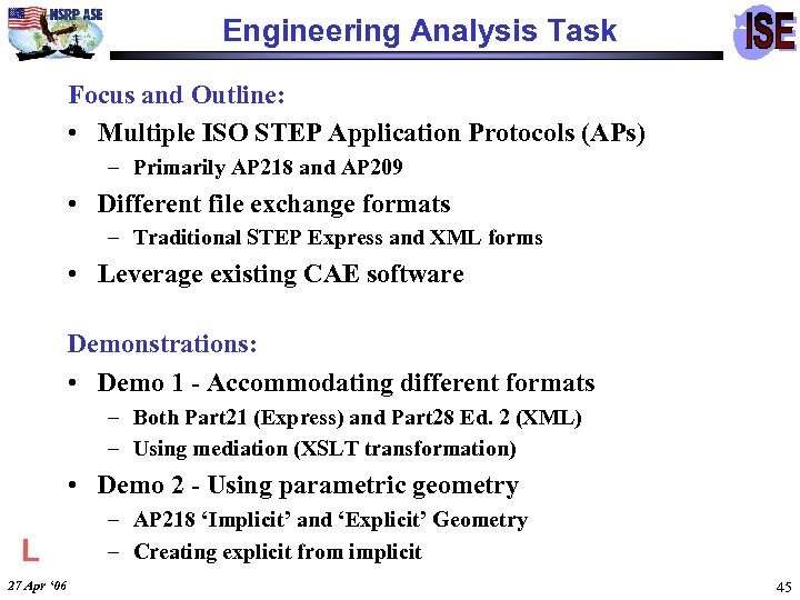 Engineering Analysis Task Focus and Outline: • Multiple ISO STEP Application Protocols (APs) –