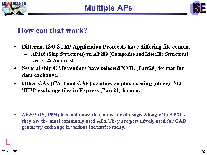 Multiple APs How can that work? • Different ISO STEP Application Protocols have differing