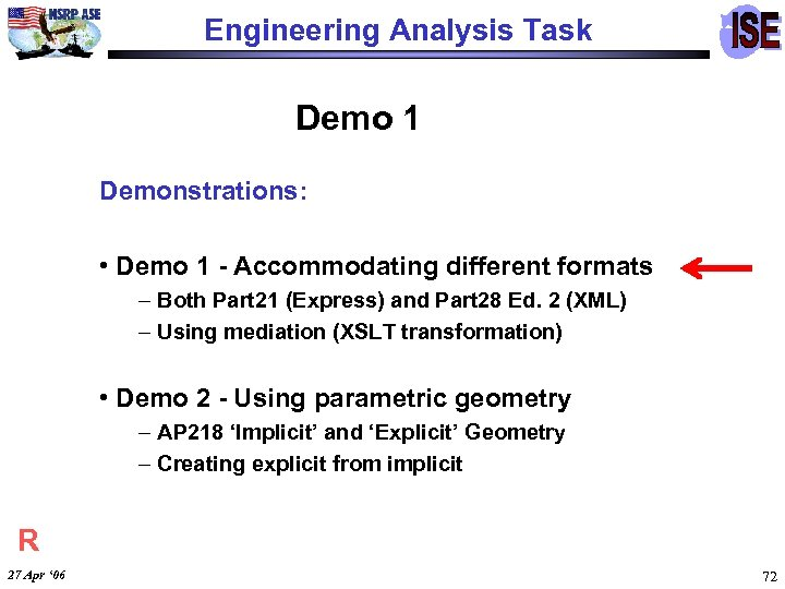 Engineering Analysis Task Demo 1 Demonstrations: • Demo 1 - Accommodating different formats –