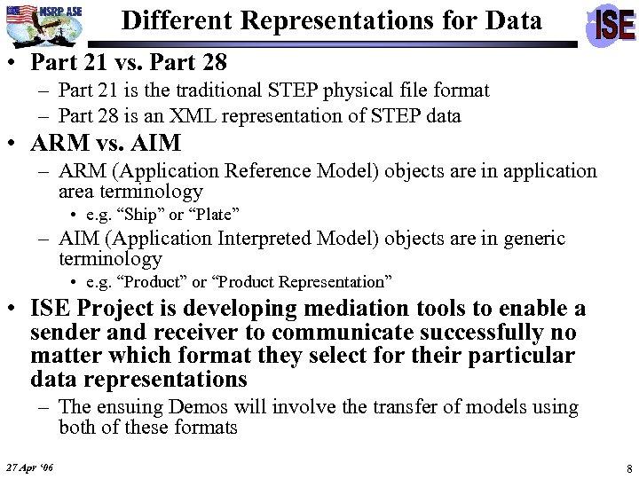 Different Representations for Data • Part 21 vs. Part 28 – Part 21 is