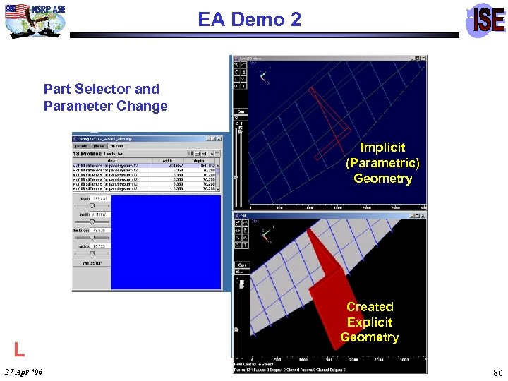 EA Demo 2 Part Selector and Parameter Change Implicit (Parametric) Geometry L 27 Apr