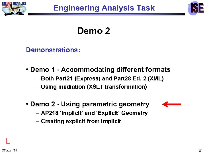 Engineering Analysis Task Demo 2 Demonstrations: • Demo 1 - Accommodating different formats –