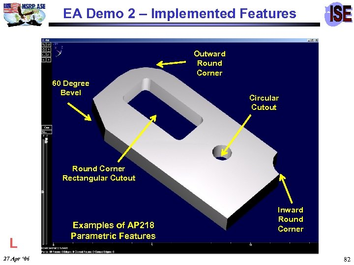 EA Demo 2 – Implemented Features Outward Round Corner 60 Degree Bevel Circular Cutout