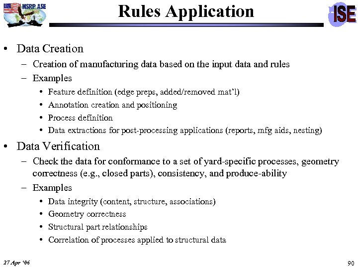 Rules Application • Data Creation – Creation of manufacturing data based on the input
