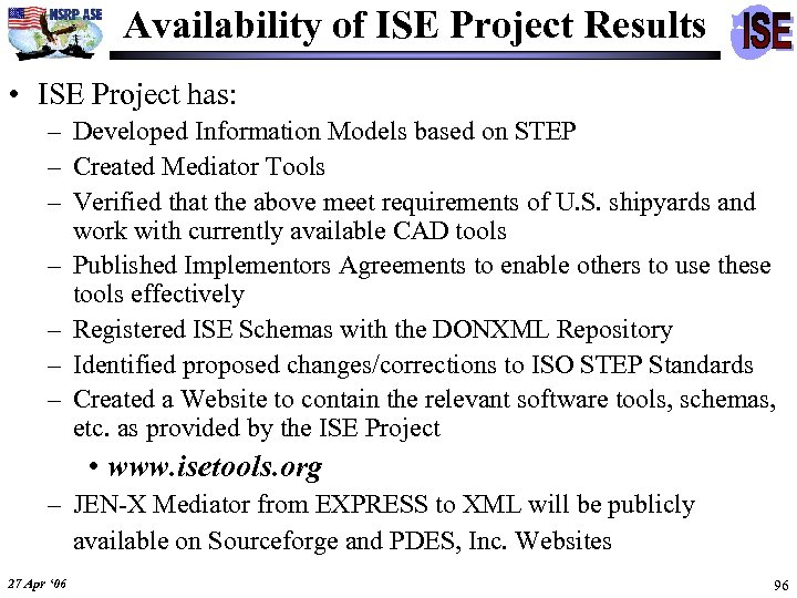 Availability of ISE Project Results • ISE Project has: – Developed Information Models based