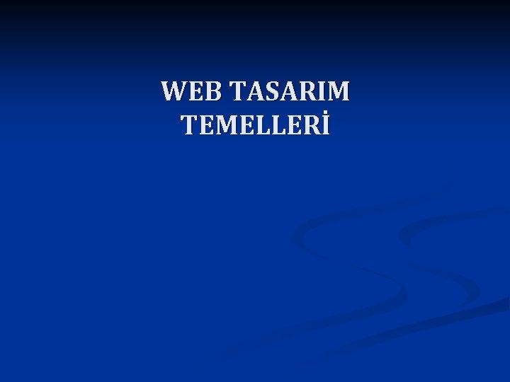 WEB TASARIM TEMELLERİ