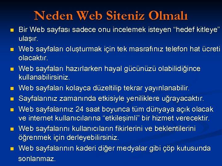 Neden Web Siteniz Olmalı n n n n Bir Web sayfası sadece onu incelemek