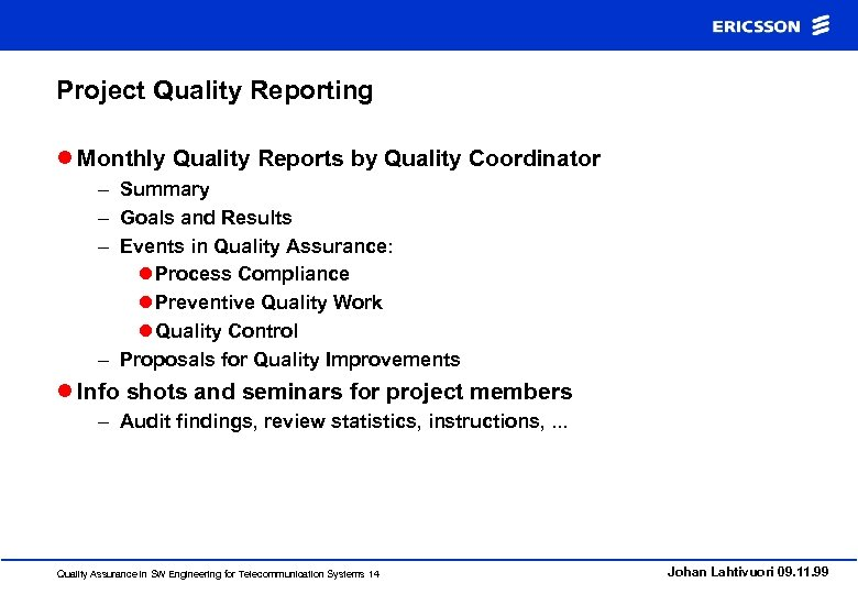 Project Quality Reporting l Monthly Quality Reports by Quality Coordinator – Summary – Goals