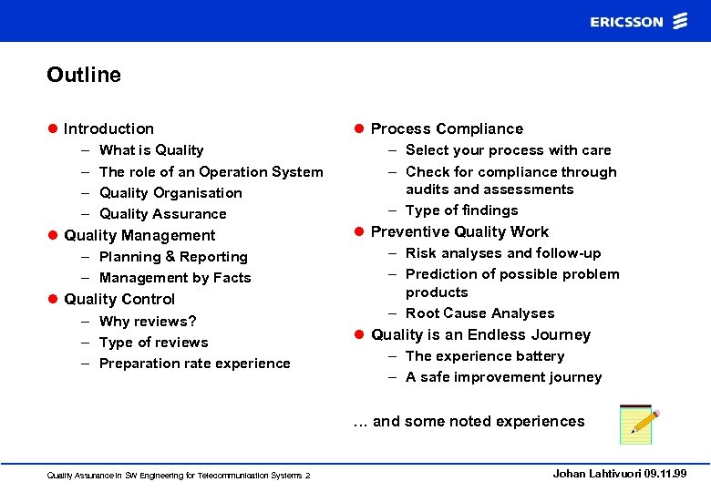 Outline l Introduction l Process Compliance – What is Quality – The role of