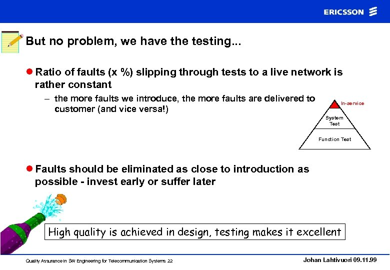 But no problem, we have the testing. . . l Ratio of faults (x