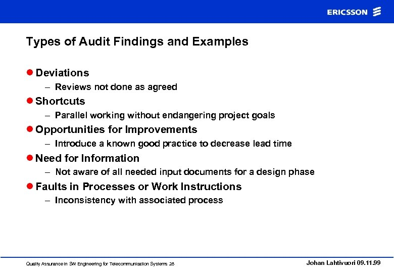 Types of Audit Findings and Examples l Deviations – Reviews not done as agreed