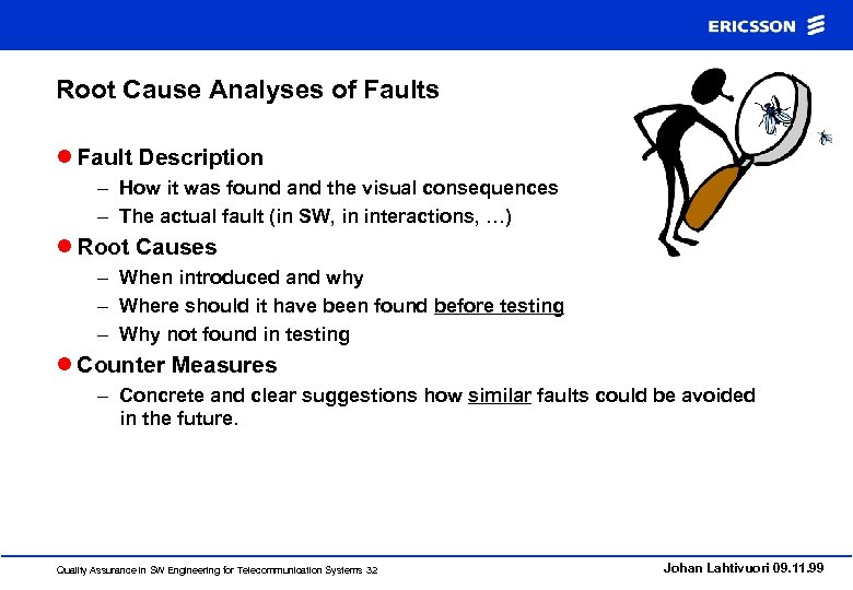 Root Cause Analyses of Faults l Fault Description – How it was found and