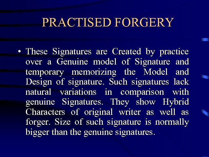 PRACTISED FORGERY • These Signatures are Created by practice over a Genuine model of