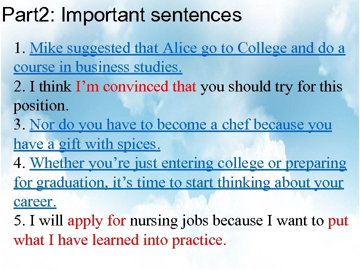 Part 2: Important sentences 1. Mike suggested that Alice go to College and do