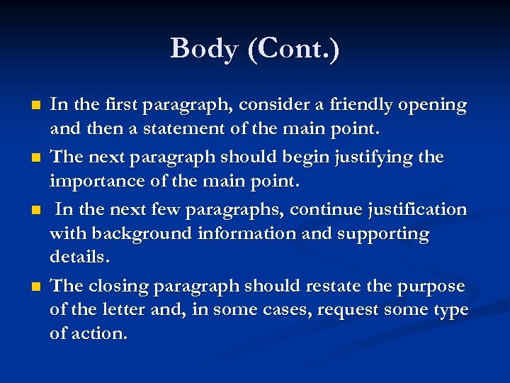 Body (Cont. ) n n In the first paragraph, consider a friendly opening and