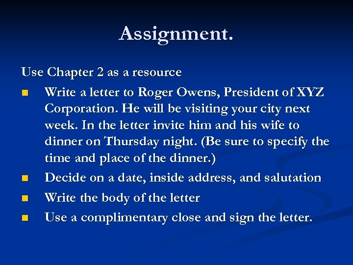 Assignment. Use Chapter 2 as a resource n Write a letter to Roger Owens,