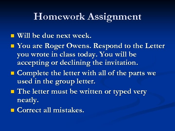 Homework Assignment Will be due next week. n You are Roger Owens. Respond to