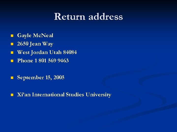 Return address n Gayle Mc. Neal 2650 Jean Way West Jordan Utah 84084 Phone