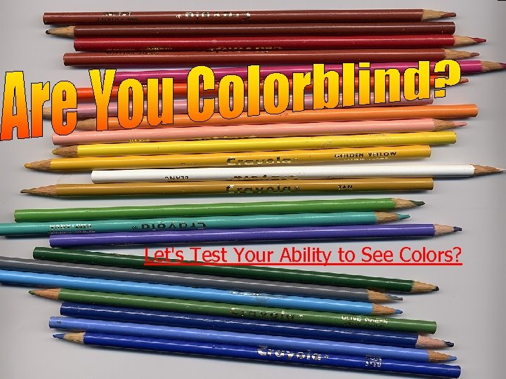 Let's Test Your Ability to See Colors?
