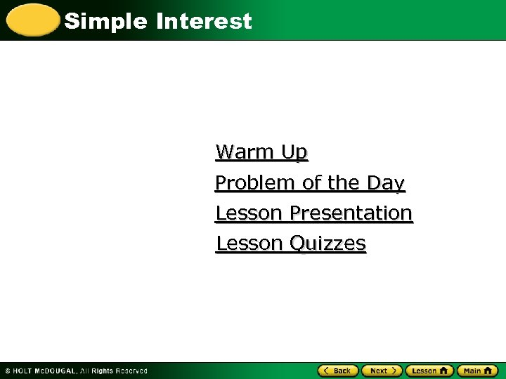 Simple Interest Warm Up Problem of the Day Lesson Presentation Lesson Quizzes