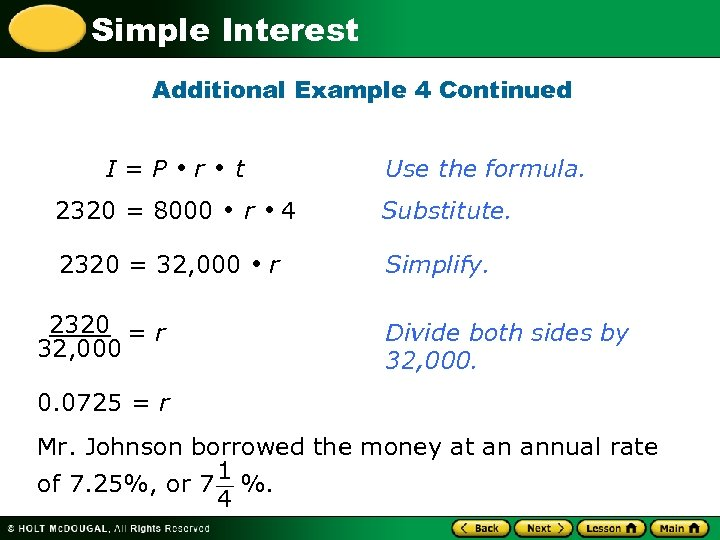 Simple Interest Additional Example 4 Continued I=P r 2320 = 8000 t 2320 =