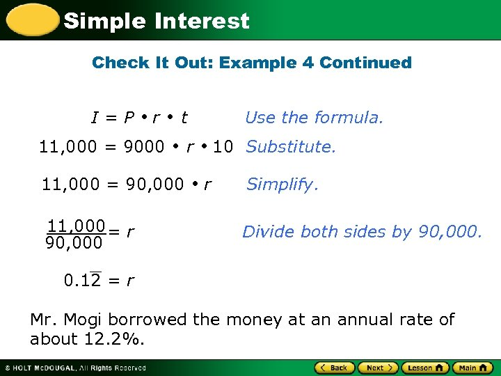 Simple Interest Check It Out: Example 4 Continued I=P r 11, 000 = 9000
