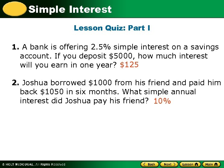 Simple Interest Lesson Quiz: Part I 1. A bank is offering 2. 5% simple