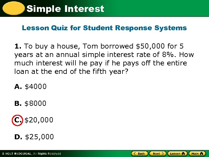 Simple Interest Lesson Quiz for Student Response Systems 1. To buy a house, Tom