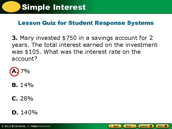 Simple Interest Lesson Quiz for Student Response Systems 3. Mary invested $750 in a