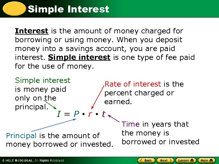 Simple Interest is the amount of money charged for borrowing or using money. When