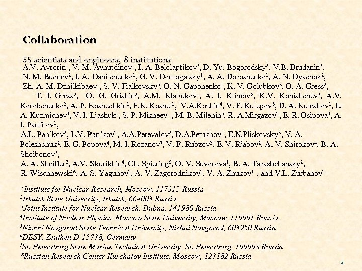 Collaboration 55 scientists and engineers, 8 institutions A. V. Avrorin 1, V. M. Aynutdinov