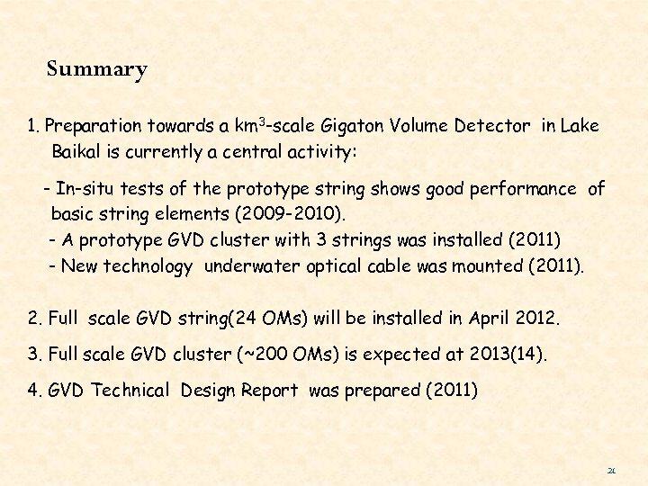 Summary 1. Preparation towards a km 3 -scale Gigaton Volume Detector in Lake Baikal