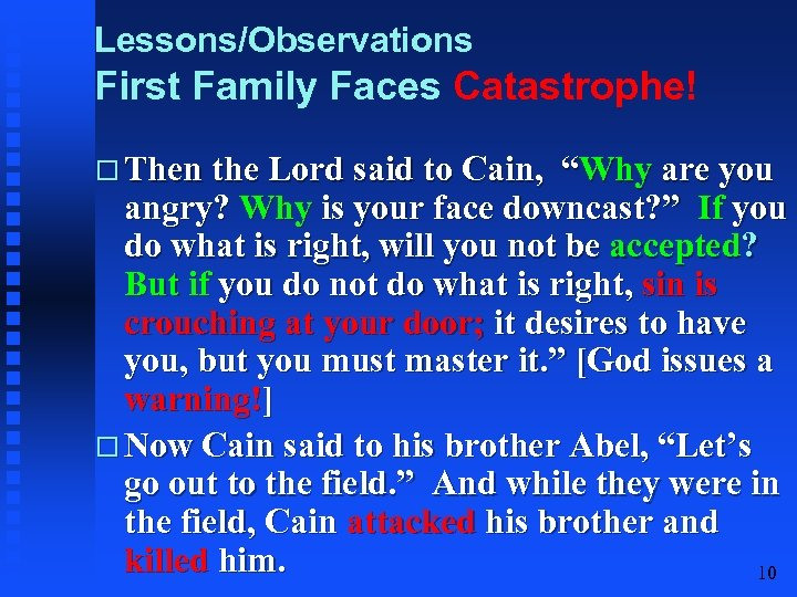 "Lessons/Observations First Family Faces Catastrophe! Then the Lord said to Cain, ""Why are you"
