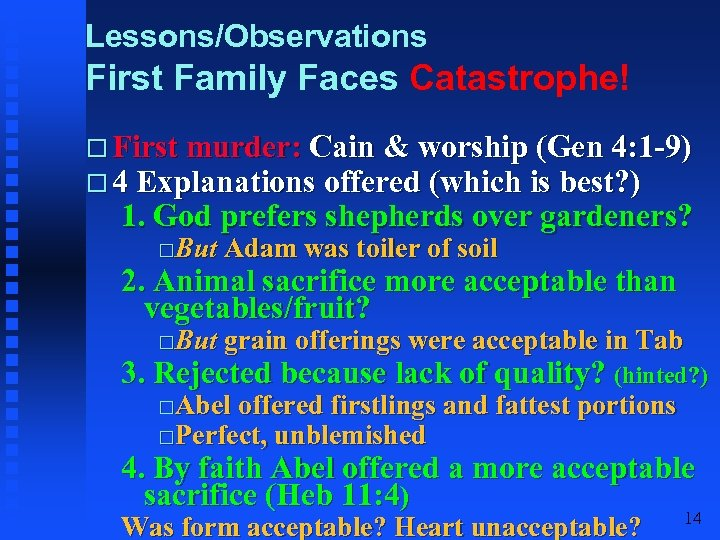 Lessons/Observations First Family Faces Catastrophe! First murder: Cain & worship (Gen 4: 1 -9)