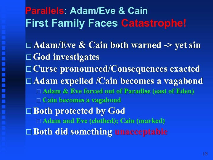 Parallels: Adam/Eve & Cain First Family Faces Catastrophe! Adam/Eve & Cain both warned ->