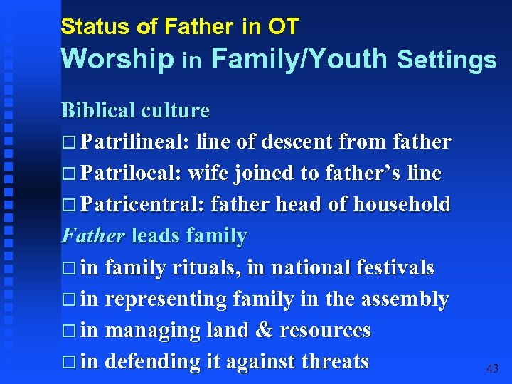 Status of Father in OT Worship in Family/Youth Settings Biblical culture Patrilineal: line of